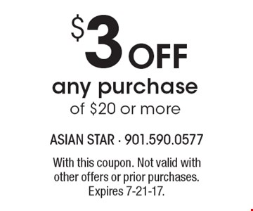 $3 Off any purchase of $20 or more. With this coupon. Not valid with other offers or prior purchases. Expires 7-21-17.