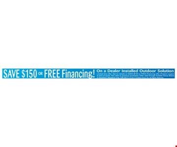 Save $150 or Free Financing!