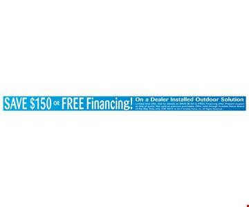 Save $150 OR free financing.