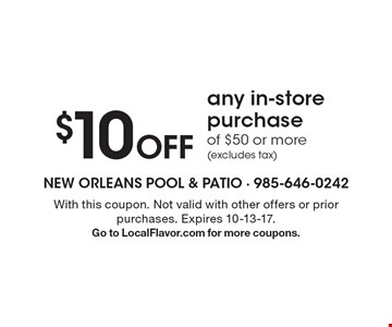 $10 Off any in-store purchase of $50 or more (excludes tax). With this coupon. Not valid with other offers or prior purchases. Expires 10-13-17. Go to LocalFlavor.com for more coupons.