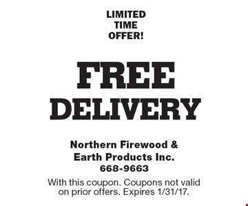 FREE delivery. LIMITED TIME OFFER! With this coupon. Coupons not valid on prior offers. Expires 1/31/17.