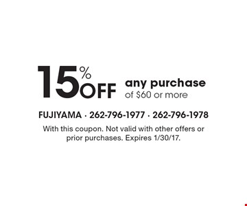 of $60 or more. With this coupon. Not valid with other offers or prior purchases. Expires 1/30/17.
