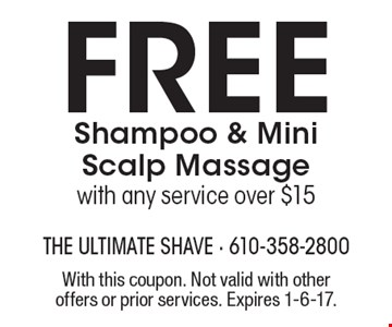 Free Shampoo & Mini Scalp Massage. With any service over $15. With this coupon. Not valid with other offers or prior services. Expires 1-6-17.