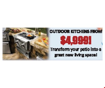 Outdoor Kitchens from $4,999!