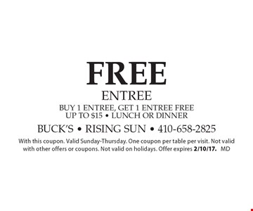 FREE entree. Buy 1 entree, get 1 entree free up to $15 - lunch or dinner. With this coupon. Valid Sunday-Thursday. One coupon per table per visit. Not valid with other offers or coupons. Not valid on holidays. Offer expires 2/10/17. md