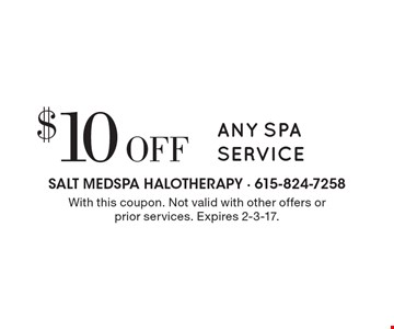 $10 off any spa service. With this coupon. Not valid with other offers or prior services. Expires 2-3-17.