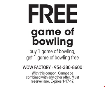 FREE game of bowling. buy 1 game of bowling, get 1 game of bowling free. With this coupon. Cannot be combined with any other offer. Must reserve lane. Expires 1-17-17.