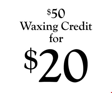 $50 Waxing Credit for $20