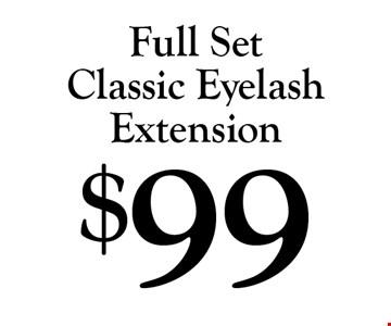 $99 Full Set Classic Eyelash Extension.