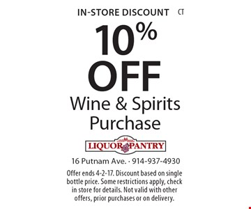 In-Store Discount 10% OFF Wine & Spirits Purchase. Offer ends 4-2-17. Discount based on single bottle price. Some restrictions apply, check in store for details. Not valid with other offers, prior purchases or on delivery.