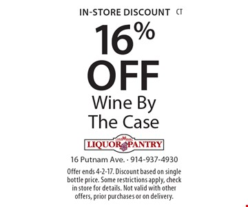 In-Store Discount 16% OFF Wine By The Case. Offer ends 4-2-17. Discount based on single bottle price. Some restrictions apply, check in store for details. Not valid with other offers, prior purchases or on delivery.