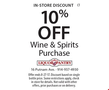 In-Store Discount 10% OFF Wine & Spirits Purchase. Offer ends 8-27-17. Discount based on single bottle price. Some restrictions apply, check in store for details. Not valid with other offers, prior purchases or on delivery.