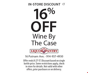In-Store Discount 16% OFF Wine By The Case. Offer ends 8-27-17. Discount based on single bottle price. Some restrictions apply, check in store for details. Not valid with other offers, prior purchases or on delivery.