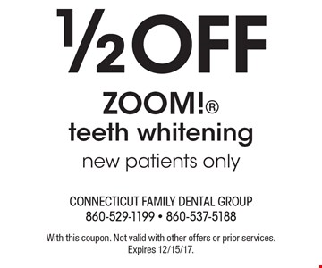 1/2 off ZOOM! teeth whitening new patients only. With this coupon. Not valid with other offers or prior services. Expires 12/15/17.