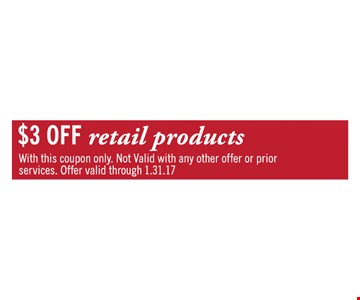 $3 off retail products.