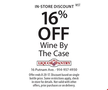 In-store discount. 16% off wine by the case. Offer ends 8-20-17. Discount based on single bottle price. Some restrictions apply, check in store for details. Not valid with other offers, prior purchases or on delivery.