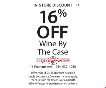 In-store discount 16% off wine by the case. Offer ends 11-24-17. Discount based on single bottle price. Some restrictions apply, check in store for details. Not valid with other offers, prior purchases or on delivery.