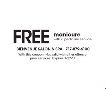 FREE manicur ewith a pedicure service. With this coupon. Not valid with other offers or prior services. Expires 1-27-17.