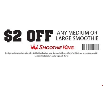 $2 OFF Any Medium or Large Smoothie. Must present coupon to receive offer. Valid at this location only. Not good with any other offer. Limit one per person, per visit.Some restrictions may apply. Expires 5-26-17.