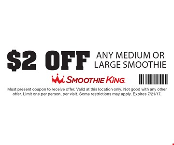 $2 OFF Any Medium or Large Smoothie. Must present coupon to receive offer. Valid at this location only. Not good with any other offer. Limit one per person, per visit. Some restrictions may apply. Expires 7/21/17.