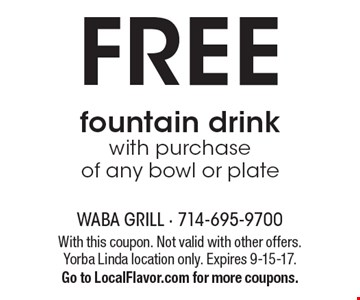 FREE fountain drink with purchase of any bowl or plate. With this coupon. Not valid with other offers. Yorba Linda location only. Expires 9-15-17. Go to LocalFlavor.com for more coupons.
