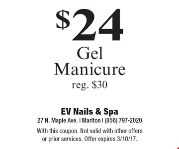 $24 Gel Manicure. Reg. $30. With this coupon. Not valid with other offers or prior services. Offer expires 3/10/17.