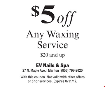 $5 Off Any Waxing Service $20 and Up. With this coupon. Not valid with other offers or prior services. Expires 8/11/17.