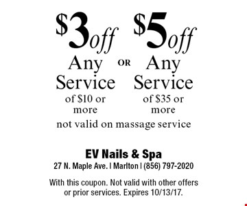 $5 off Any Service of $35 or more OR $3 off Any Service of $10 or more. Not valid on massage service. With this coupon. Not valid with other offers or prior services. Expires 10/13/17.