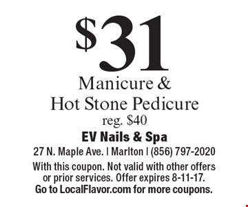 $31 Manicure & Hot Stone Pedicure reg. $40. With this coupon. Not valid with other offers or prior services. Offer expires 8-11-17. Go to LocalFlavor.com for more coupons.