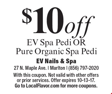 $10off EV Spa Pedi OR Pure Organic Spa Pedi. With this coupon. Not valid with other offers or prior services. Offer expires 10-13-17. Go to LocalFlavor.com for more coupons.