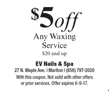 $5 off any waxing service $20 and up. With this coupon. Not valid with other offers or prior services. Offer expires 6-9-17.