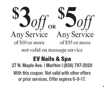 $3 off any service of $10 or more or $5 off any service of $35 or more. Not valid on massage service. With this coupon. Not valid with other offers or prior services. Offer expires 6-9-17.