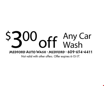 $3.00 off Any Car Wash. Not valid with other offers. Offer expires 6-15-17.