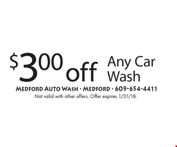 $3.00 off Any Car Wash. Not valid with other offers. Offer expires 1/31/18.