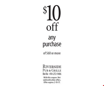 $10 off any purchase of $60 or more. With this coupon. Not valid with other offers. Offer expires 2-10-17.