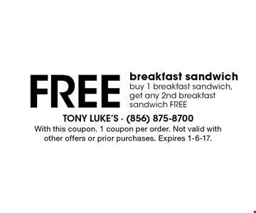 Free breakfast sandwich buy 1 breakfast sandwich,get any 2nd breakfast sandwich FREE. With this coupon. 1 coupon per order. Not valid withother offers or prior purchases. Expires 1-6-17.