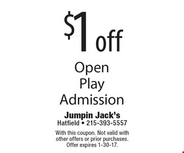 $1 off open play admission. With this coupon. Not valid with other offers or prior purchases. Offer expires 1-30-17.