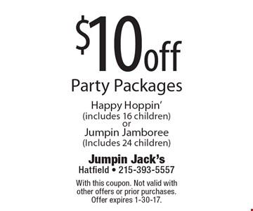 $10 off party packages Happy Hoppin'(includes 16 children) or Jumpin Jamboree (Includes 24 children). With this coupon. Not valid with other offers or prior purchases. Offer expires 1-30-17.
