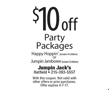 $10 off PartyPackages Happy Hoppin' (includes 16 children) or Jumpin Jamboree (includes 16 children). With this coupon. Not valid with other offers or prior purchases. Offer expires 4-7-17.