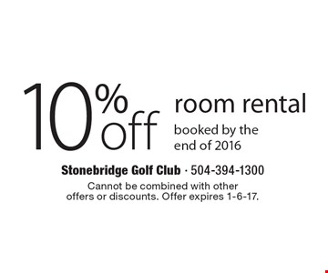 10% off room rental booked by the end of 2016. Cannot be combined with other offers or discounts. Offer expires 1-6-17.