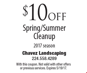 $10 off Spring/Summer Cleanup, 2017 season. With this coupon. Not valid with other offers or previous services. Expires 5/19/17.