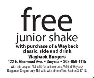 free junior shake with purchase of a Wayback classic, side and drink. With this coupon. Not valid for online orders. Valid at Wayback Burgers of Smyrna only. Not valid with other offers. Expires 3-17-17.