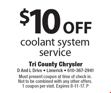 $10 off coolant system service. Must present coupon at time of check in. Not to be combined with any other offers. 1 coupon per visit. Expires 8-11-17. P