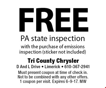 Free PA state inspection with the purchase of emissions inspection (sticker not included). Must present coupon at time of check in. Not to be combined with any other offers. 1 coupon per visit. Expires 6-9-17. MW