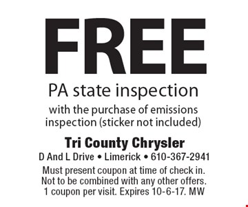 Free PA state inspection. With the purchase of emissions inspection (sticker not included). Must present coupon at time of check in. Not to be combined with any other offers. 1 coupon per visit. Expires 10-6-17. MW