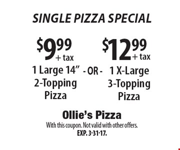 Single Pizza Special! $9.99+ tax1 Large 14