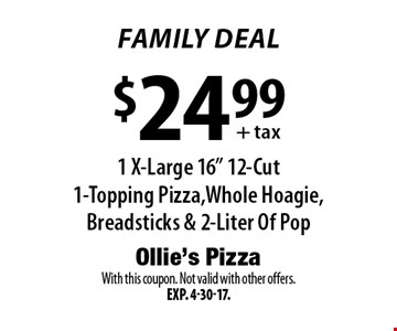 Family Deal $24.99+tax. 1 X-Large 16