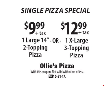 Single Pizza Special! $9.99+ tax 1 Large 14