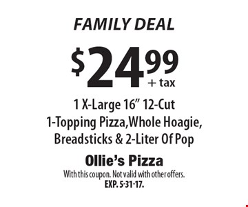 Family Deal! $24.99 + tax 1 X-Large 16