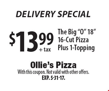 Delivery Special! $13.99+ tax The Big